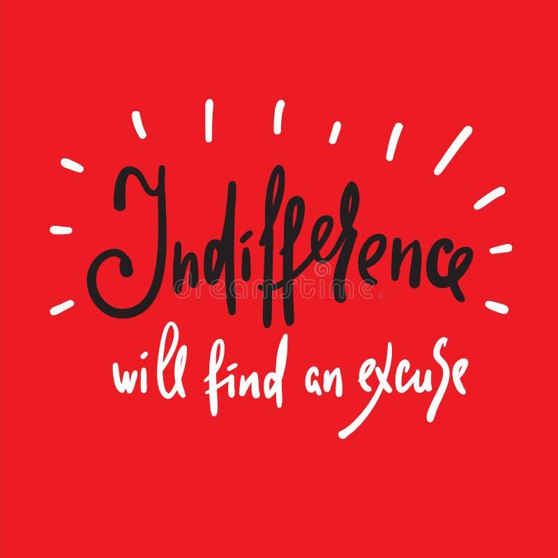Равнодушие найдет отговорка - воодушевите и мотивационная цитата Литерность нарисованная рукой красивая Печать для вдохновляющего бесплатная иллюстрация