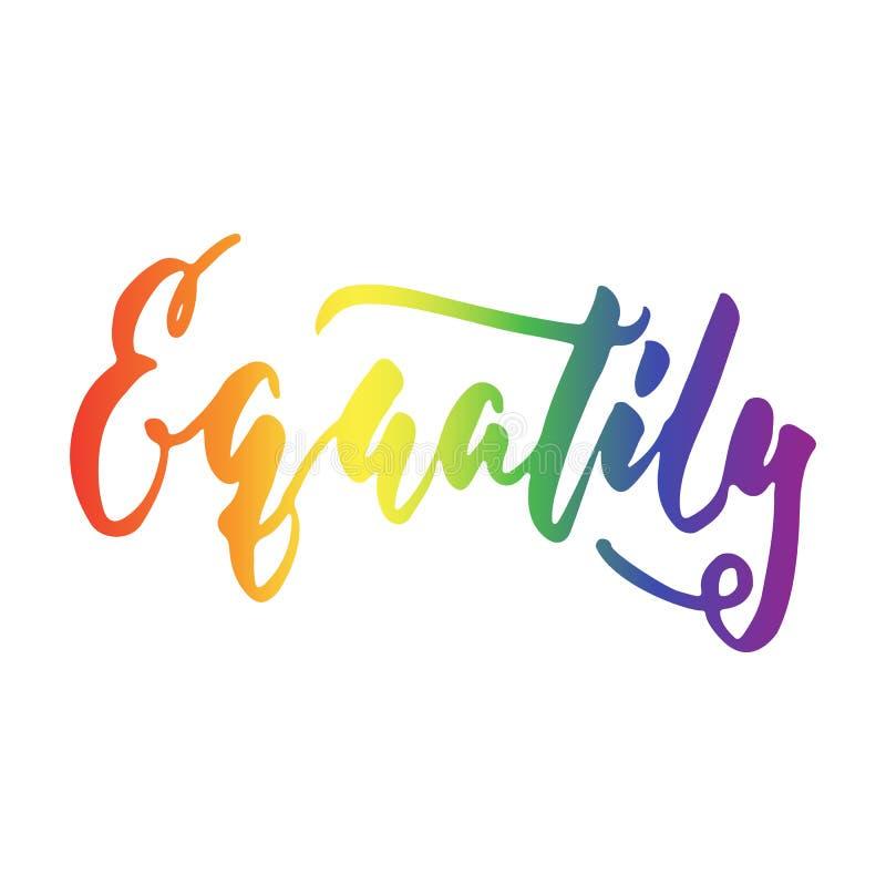 Равность - лозунг LGBT в цитате литерности цвета радуги нарисованной рукой изолированной на белой предпосылке Чернила щетки потех иллюстрация вектора