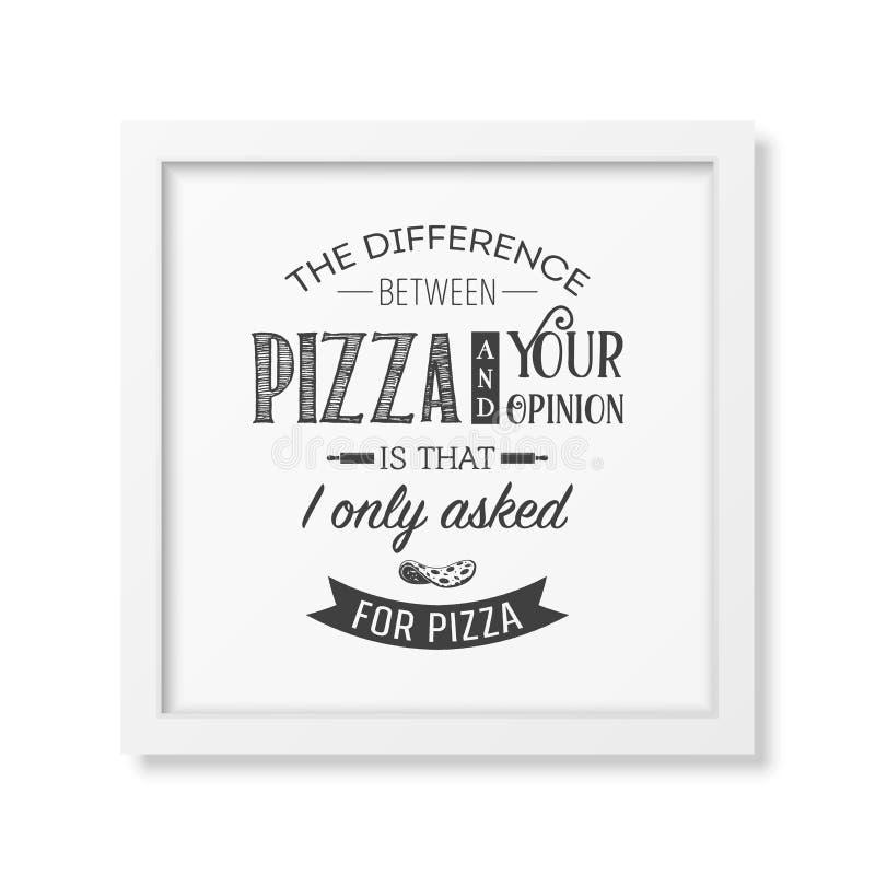Разница между пиццей и вашим мнением что я только попросил пицца - закавычьте типографскую предпосылку иллюстрация штока