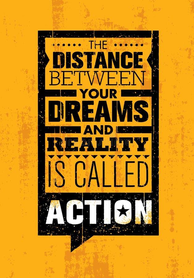 Расстояние между вашими мечтами и реальностью вызвано Действием Творческий шаблон цитаты мотивировки воодушевленности иллюстрация вектора