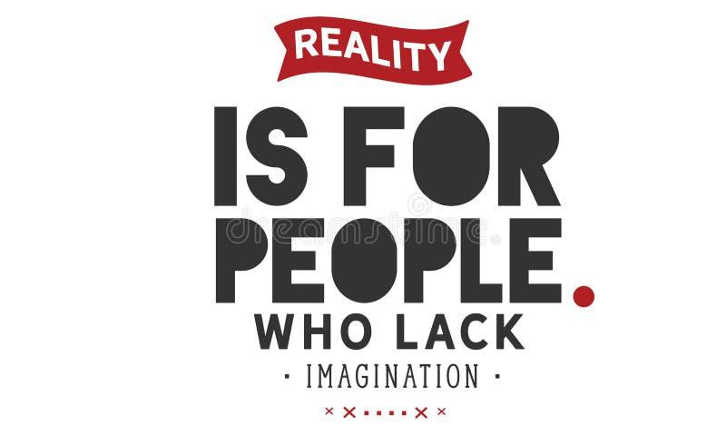 Реальность для людей которые нуждаются воображении иллюстрация вектора