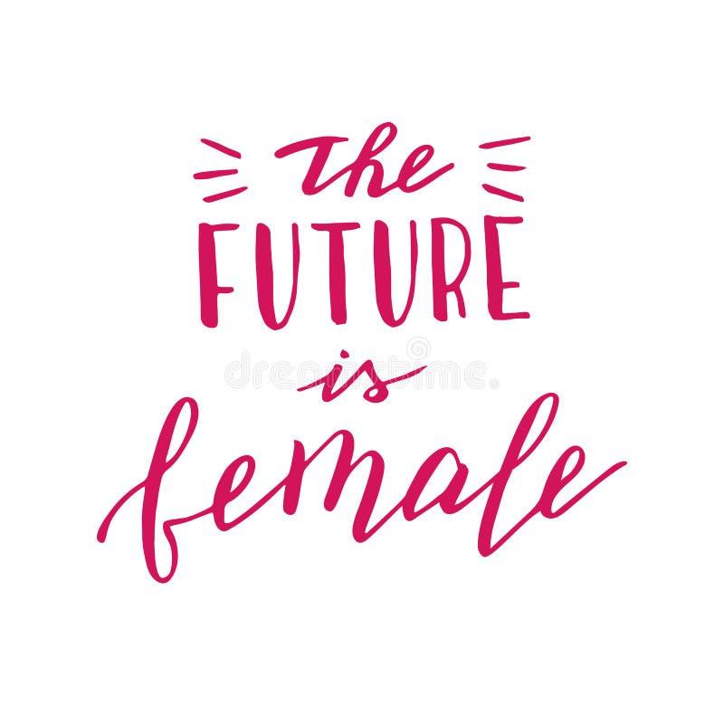 Рука вычерченная будущее женская цитата Современная помечая буквами фраза Феминист лозунг иллюстрация штока