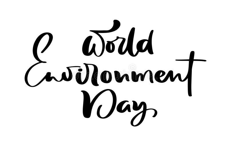 Рука дня мировой окружающей среды помечая буквами текст для карт, плакатов etc Иллюстрация каллиграфии вектора на белой предпосыл иллюстрация вектора