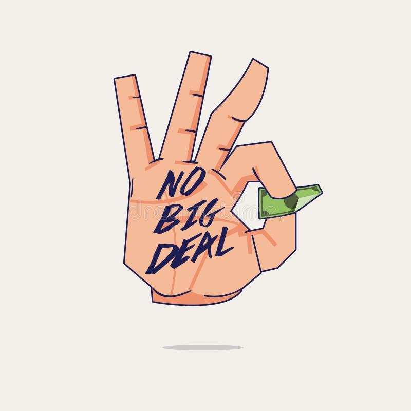 """Рука принимает небольшую банкноту с """"текстом никакой крупной сделки """" легкие деньги принципиальной схемы в порядке знак руки - ил иллюстрация вектора"""