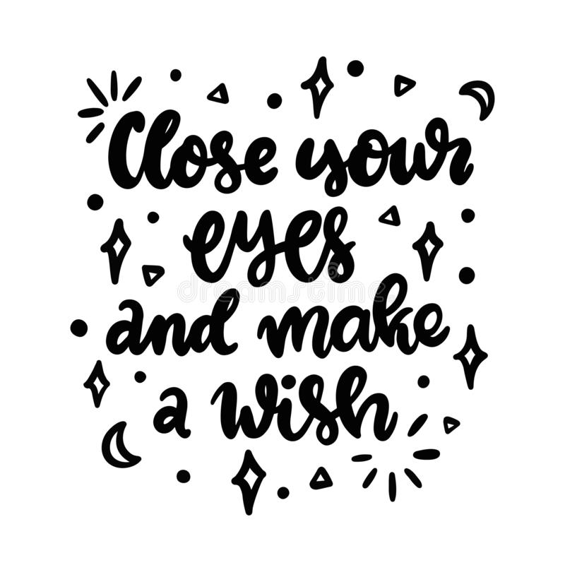 Рукописная помечая буквами фраза: Закройте ваши глаза и сделайте желание иллюстрация штока