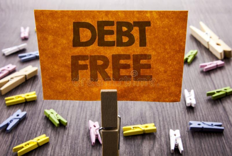 Рукописный знак текста показывая задолженность свободно Концепция дела для свободы знака денег кредита финансовой от ипотеки займ стоковые изображения rf