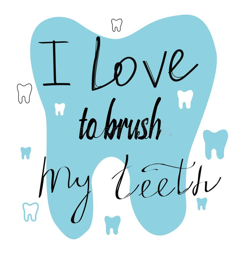 """Рукописный помечать буквами, зубоврачебная иллюстрация """"Я люблю почистить мои зубы щеткой """" иллюстрация вектора"""