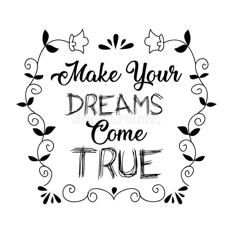 Сделайте ваши мечты прийти верно иллюстрация штока