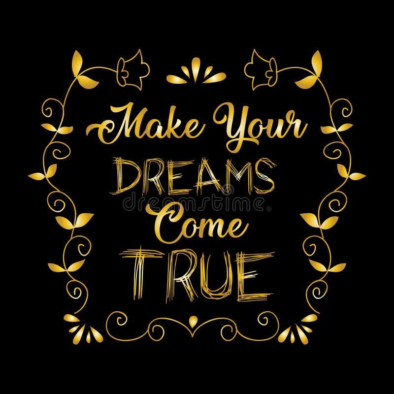 Сделайте ваши мечты прийти верно иллюстрация вектора
