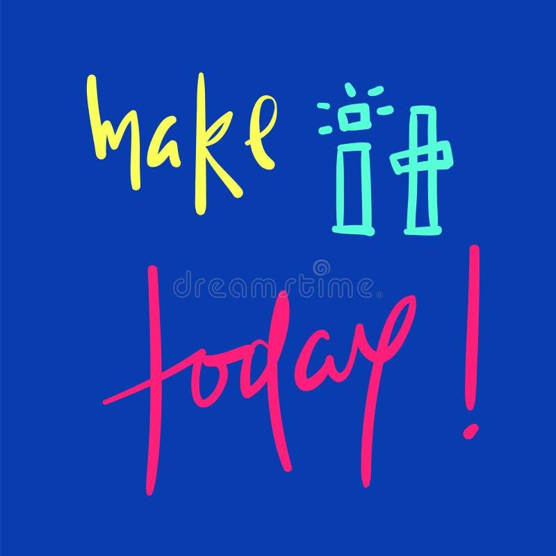Сделайте его сегодня - простой воодушевить и мотивационную цитату Литерность нарисованная рукой красивая иллюстрация вектора