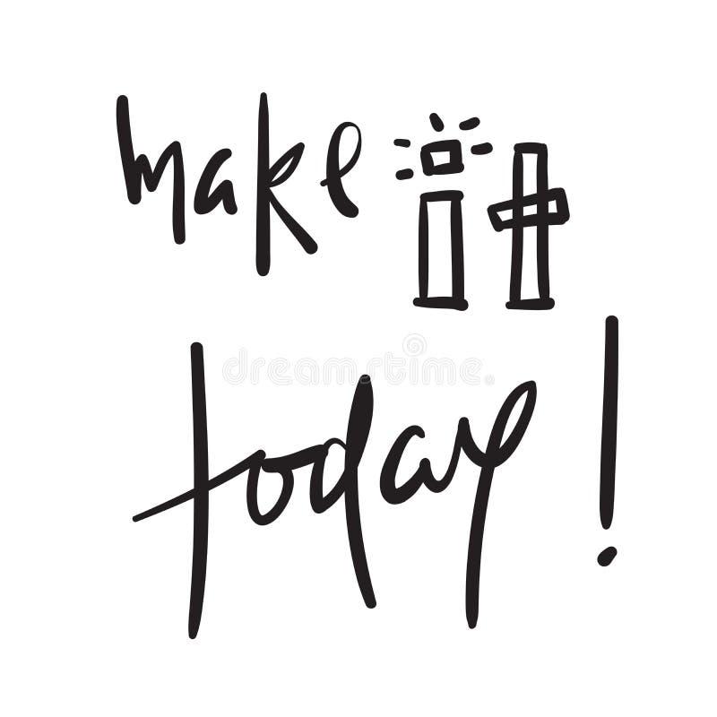 Сделайте его сегодня - простой воодушевить и мотивационную цитату Литерность нарисованная рукой красивая Печать для вдохновляющег иллюстрация штока