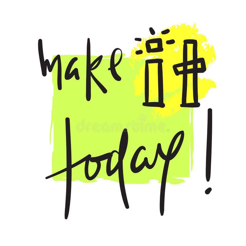 Сделайте его сегодня - простой воодушевить и мотивационную цитату Литерность нарисованная рукой красивая Напечатайте для вдохновл иллюстрация вектора