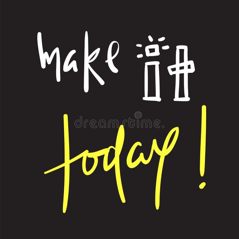 Сделайте его сегодня - простой воодушевить и мотивационную цитату Литерность нарисованная рукой красивая Напечатайте для вдохновл бесплатная иллюстрация