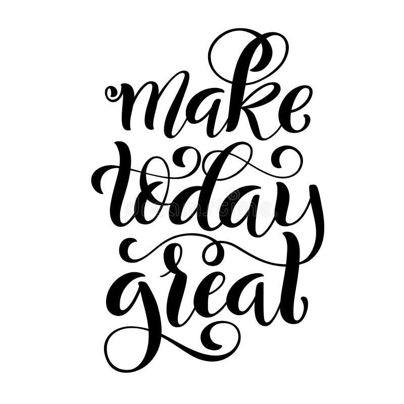 Сделайте сегодня большой Фраза Insirational Современная цитата каллиграфии с handdrawn литерностью Шаблон для печати и плаката иллюстрация штока