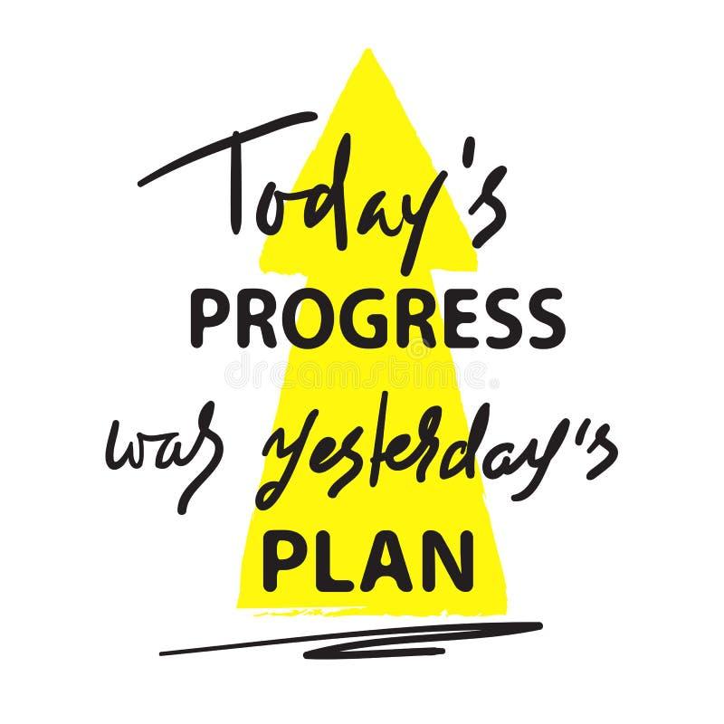 Сегодняшний прогресс был вчерашним планом - простым воодушевите и мотивационная цитата Литерность нарисованная рукой Печать для в стоковое изображение