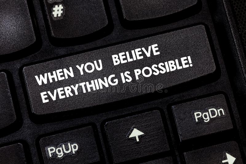 Слово писать текст когда вы верите всему возможно Концепцию дела для можно сделать показывая имейте клавишу на клавиатуре веры стоковая фотография rf
