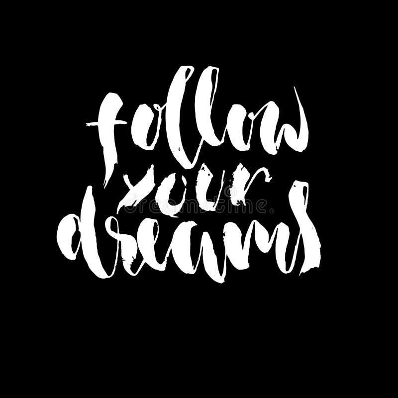 сновидения следуют за вашим Литерность нарисованная рукой Дизайн оформления вектора изолированный на белой предпосылке Рукописная бесплатная иллюстрация