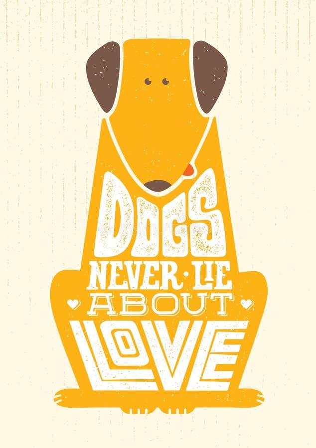 Собаки никогда не лежат о влюбленности Цитата милой мотивировки животная Концепция печати оформления вектора выдающая иллюстрация штока