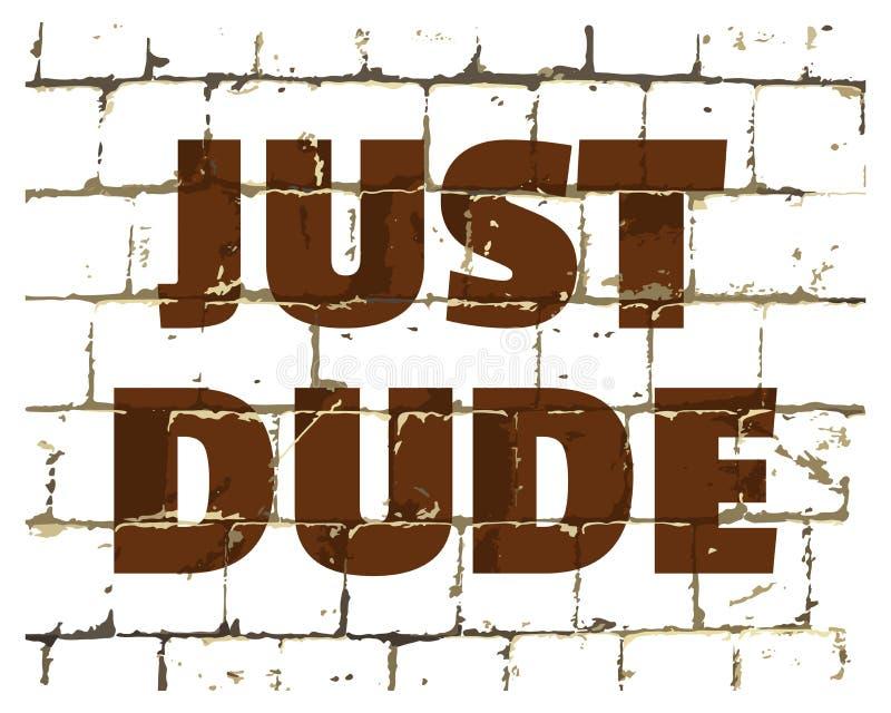 Справедливый парень напечатанный на стилизованной кирпичной стене Текстурированная юмористическая надпись для вашего дизайна вект иллюстрация штока