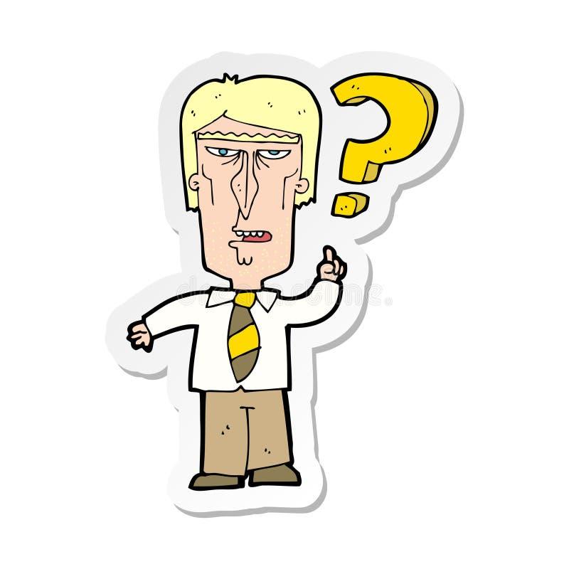 стикер человека надоеданного мультфильмом спрашивая вопрос иллюстрация штока