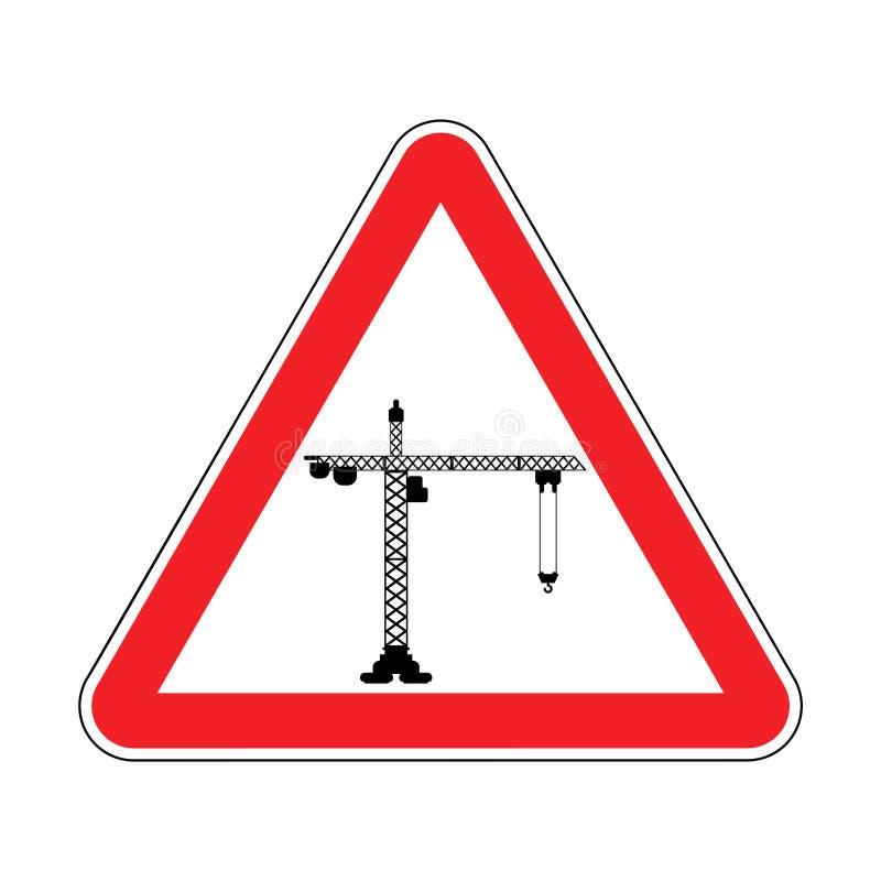 Строительная площадка внимания Развитие предосторежения Красный кран с поднимающейся укосиной знака треугольника дороги иллюстрация вектора