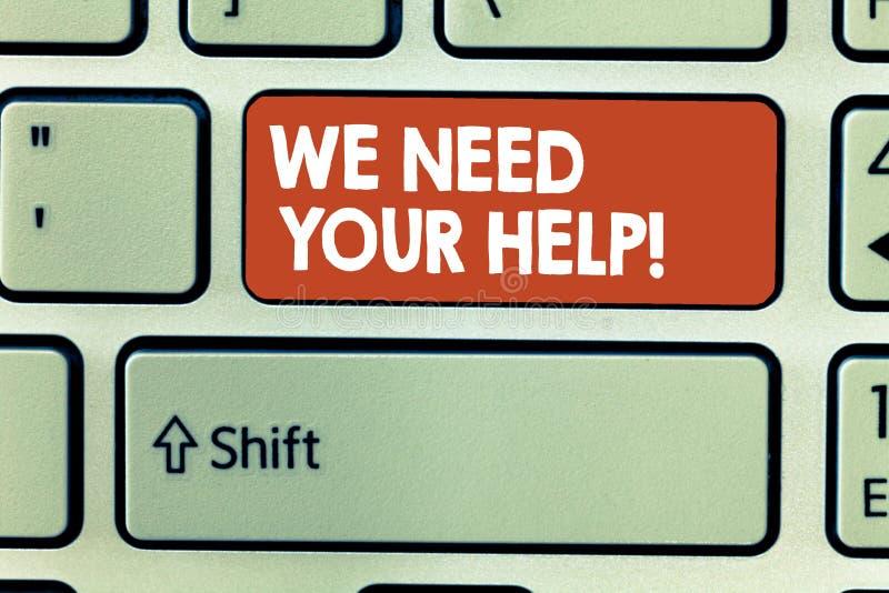 Схематический показ сочинительства руки нам нужна ваша помощь Преимущество выгоды поддержки помощи обслуживания фото дела showcas стоковое фото rf