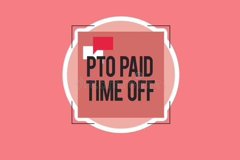 Схематическое сочинительство руки показывая Pto оплатило время  Работодатель фото дела showcasing дарует компенсацию для личного  иллюстрация штока
