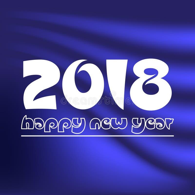 Счастливый Новый Год 2018 на синей абстрактной предпосылке eps10 цвета иллюстрация вектора