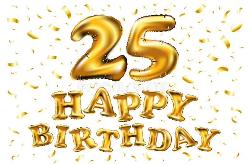 С днем рождения 25 годовщины лет торжества утехи иллюстрация 3d с гениальными воздушными шарами золота & confetti наслаждения для бесплатная иллюстрация