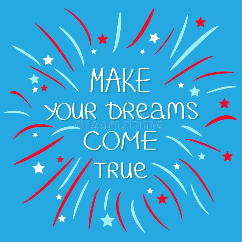 Сделайте ваши мечты прийти верно феиэрверк Фраза воодушевленности мотивировки цитаты каллиграфическая иллюстрация штока