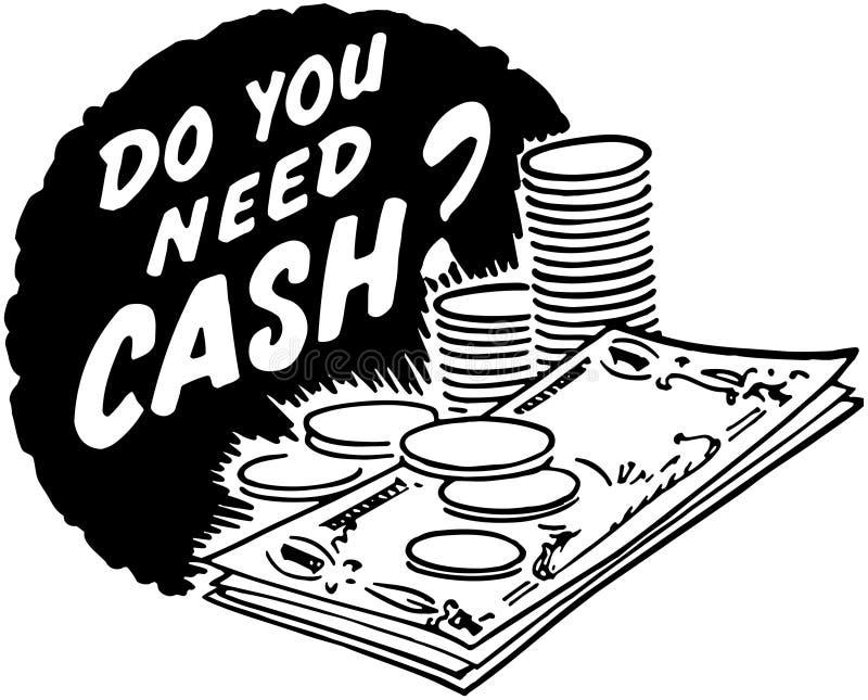 Сделайте вы нужны наличные деньги? иллюстрация вектора