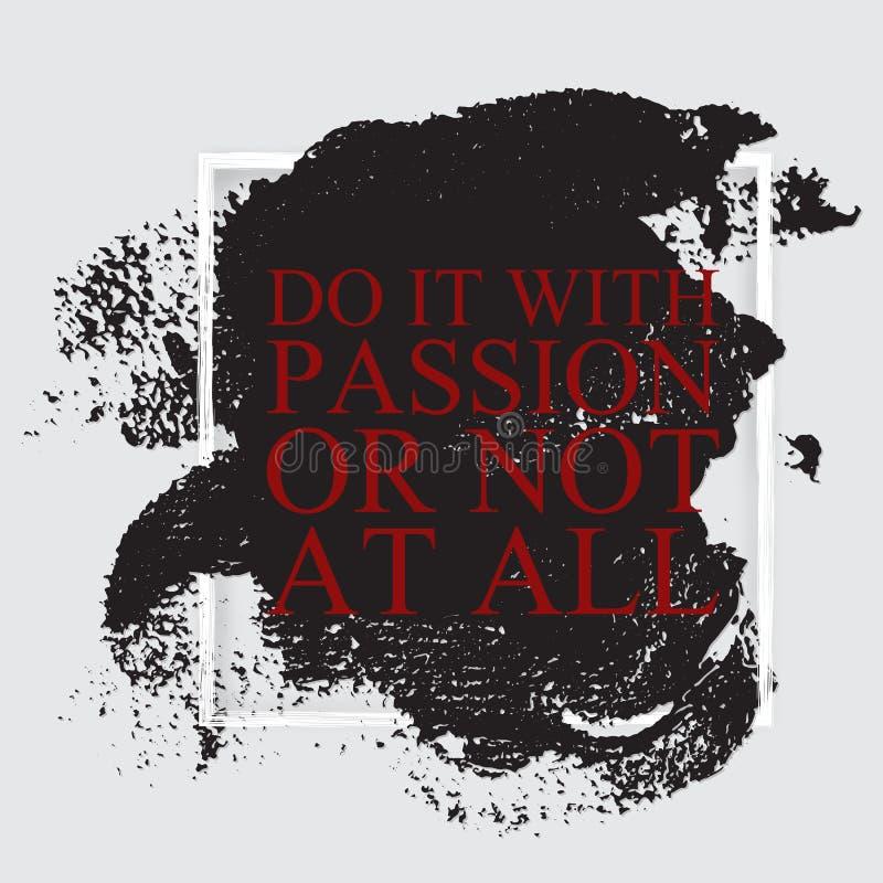 Сделайте его с страстью или не на все- вдохновляющем мотивационном ca иллюстрация вектора