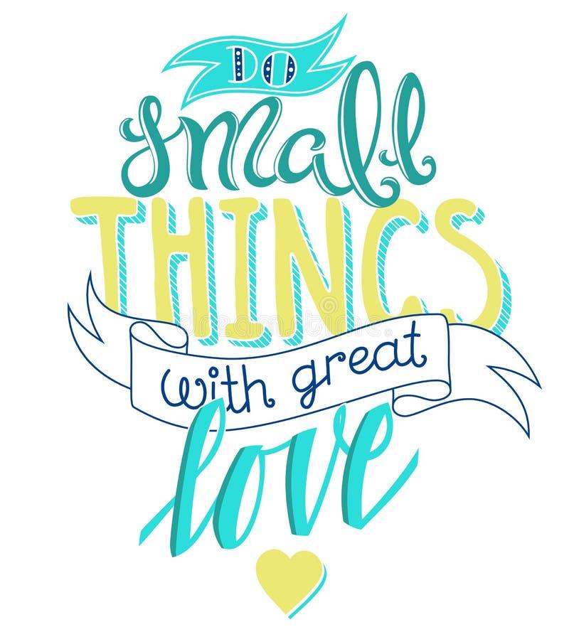 Сделайте малые вещи с большой влюбленностью бесплатная иллюстрация