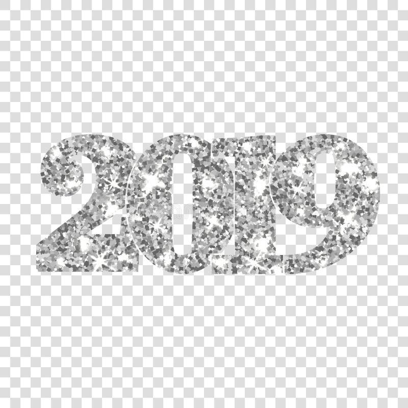 С Новым Годом! серебр 2019 Серебристые числа яркого блеска изолировали белую прозрачную предпосылку Сияющий накаляя дизайн иллюстрация вектора