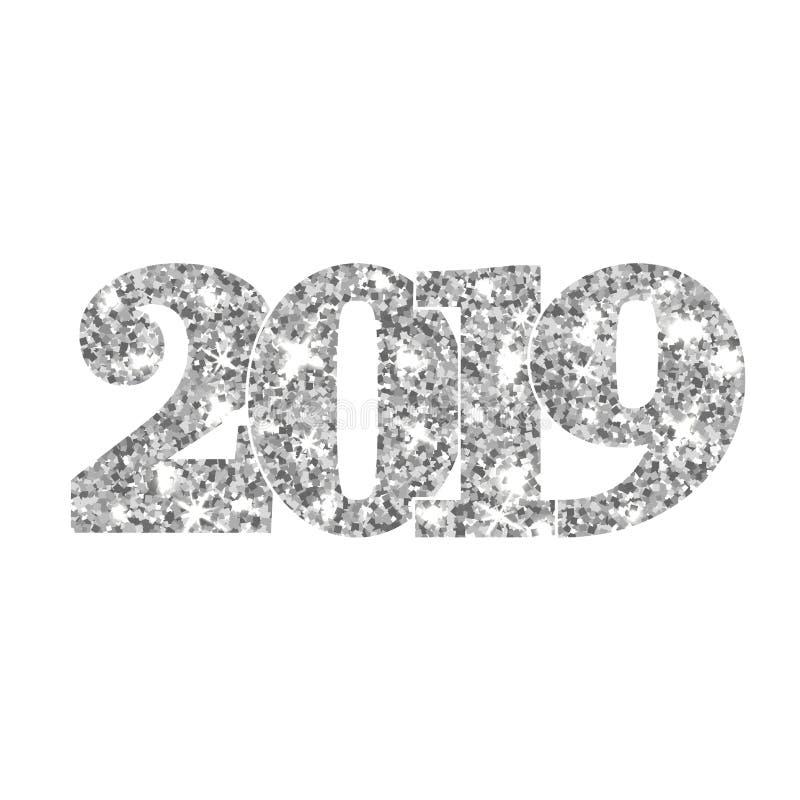 С Новым Годом! серебр 2019 Серебристые числа яркого блеска изолированные на белой предпосылке Сияющий накаляя дизайн свет иллюстрация вектора