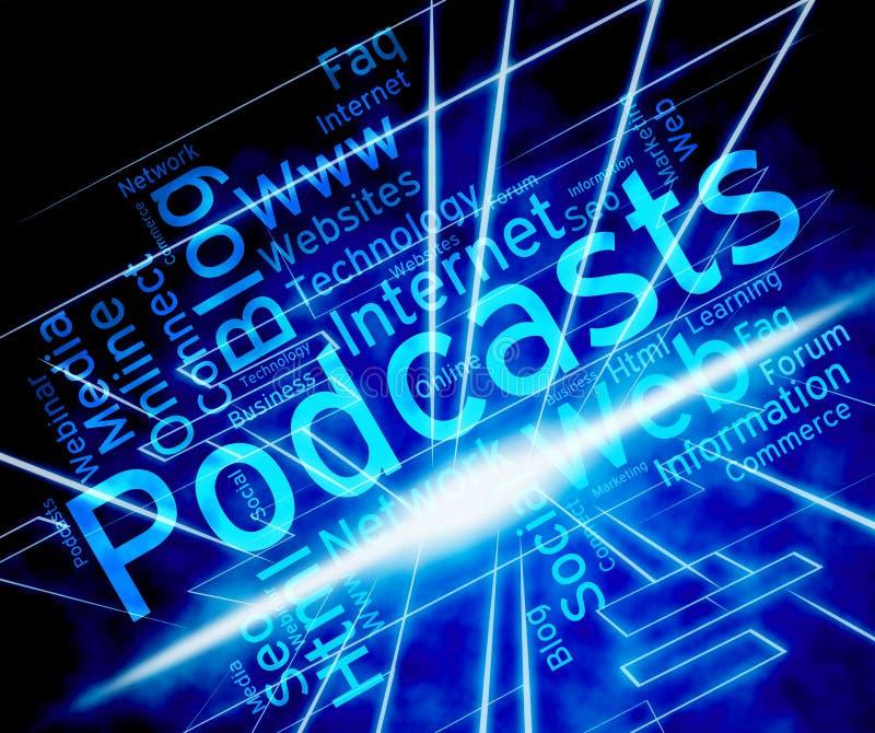 Слово Podcast показывает передачу Webcasts и течь бесплатная иллюстрация