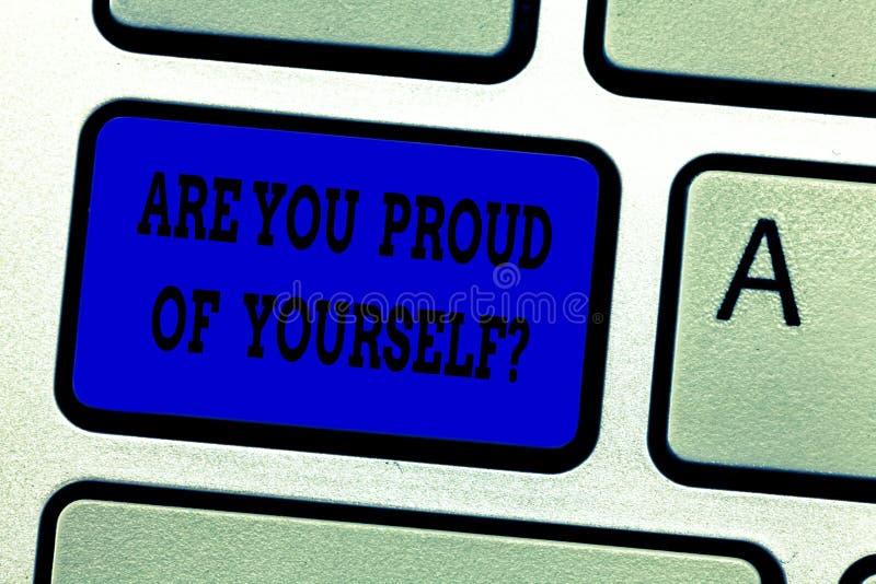 Текст сочинительства слова вы гордые Yourselfquestion Концепция дела для Be aware вашей клавиши на клавиатуре выполнений стоковые изображения