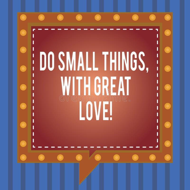 Текст сочинительства слова делает небольшие вещи с большей любовью Концепция дела для мотивации воодушевляет для того чтобы сдела стоковые изображения rf