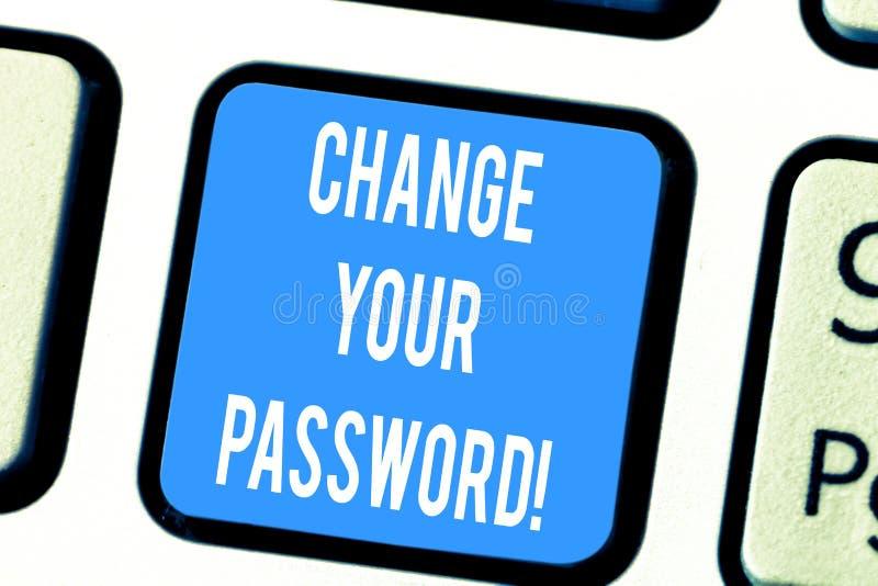 Текст сочинительства слова изменяет ваш пароль Концепция дела для переустановить пароль для предотвращения от рубить клавишу на к стоковая фотография rf