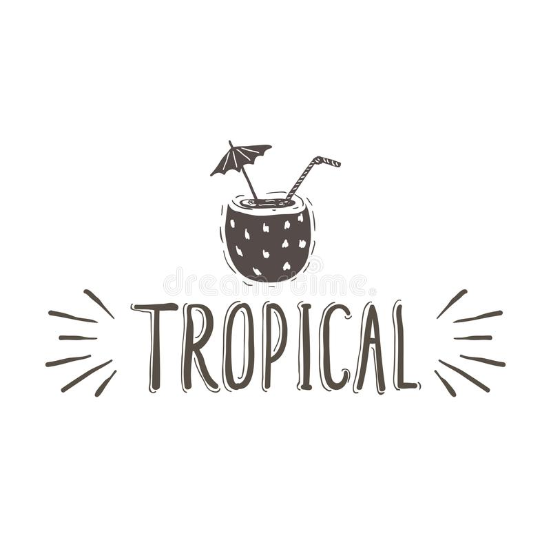 тропическо Фраза рук-литерности вектора с коктеилем кокоса иллюстрация штока