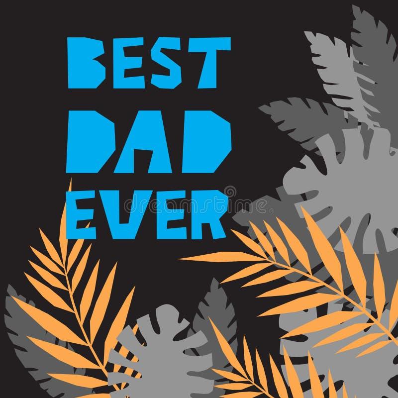 Фраза самого лучшего папы вечно- красочная помечая буквами на день отцов Голубой текст на темной предпосылке Шаблон для футболки, иллюстрация штока
