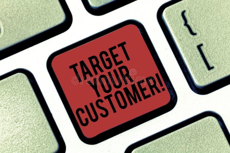 Цель текста почерка ваш клиент Цель смысла концепции те клиенты которые самые правоподобные для покупки от вас клавиатуры стоковое фото rf