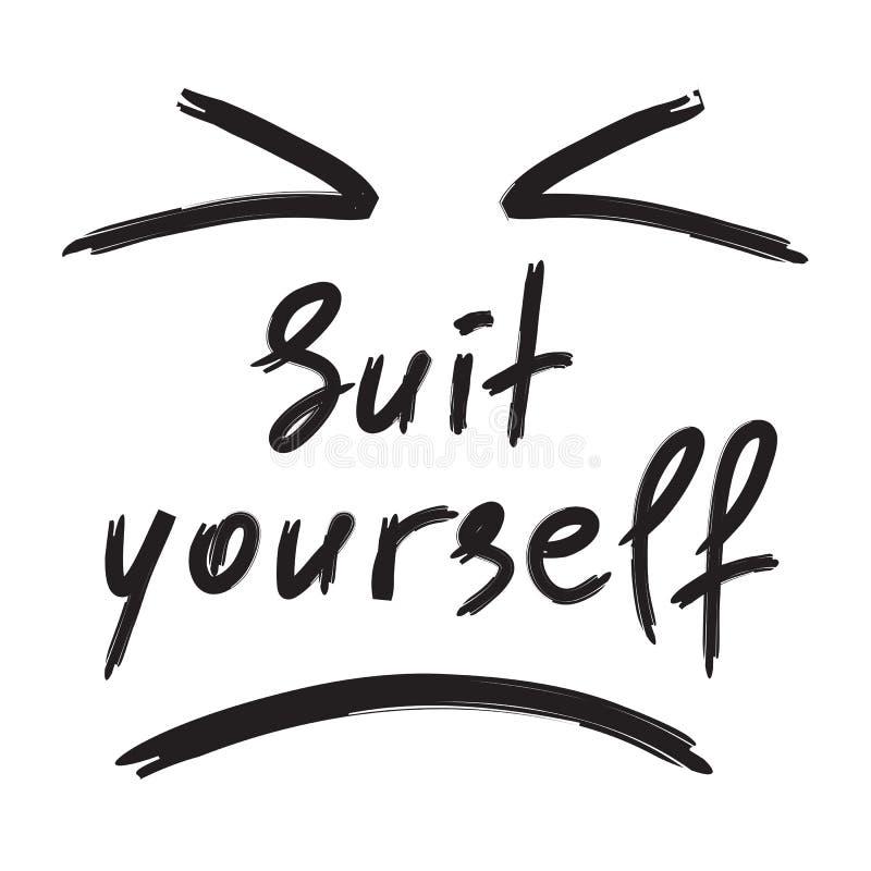Цитата костюма себя - эмоциональная рукописная Напечатайте для плаката, футболки, сумки, логотипа, открытки, рогульки, стикера бесплатная иллюстрация