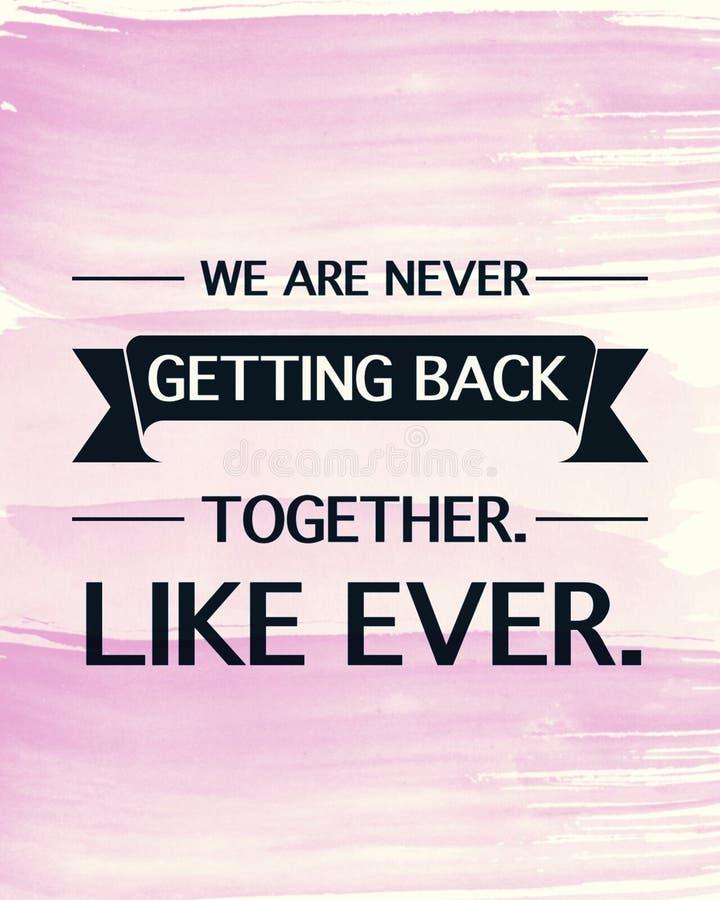 Цитата - Мы никогда не будем снова вместе, как когда-либо стоковое изображение rf