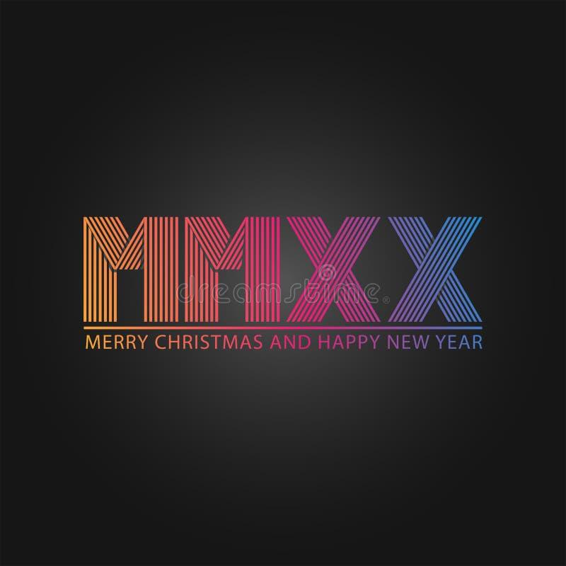 Цифры 2020 логотипа лозунга С Новым Годом! и веселое рождества римские MMXX, первоначальная поздравительная открытка или плакат,  иллюстрация вектора