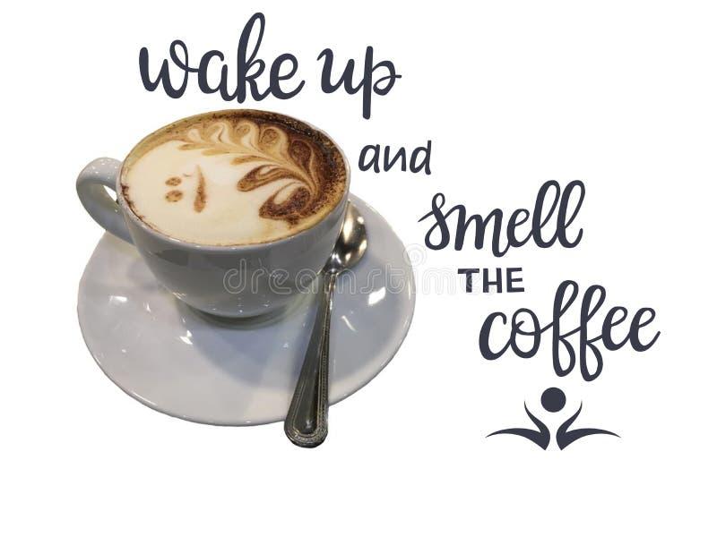 Чашка кофе капучино и цитата - проспите вверх и запахните coffe стоковая фотография