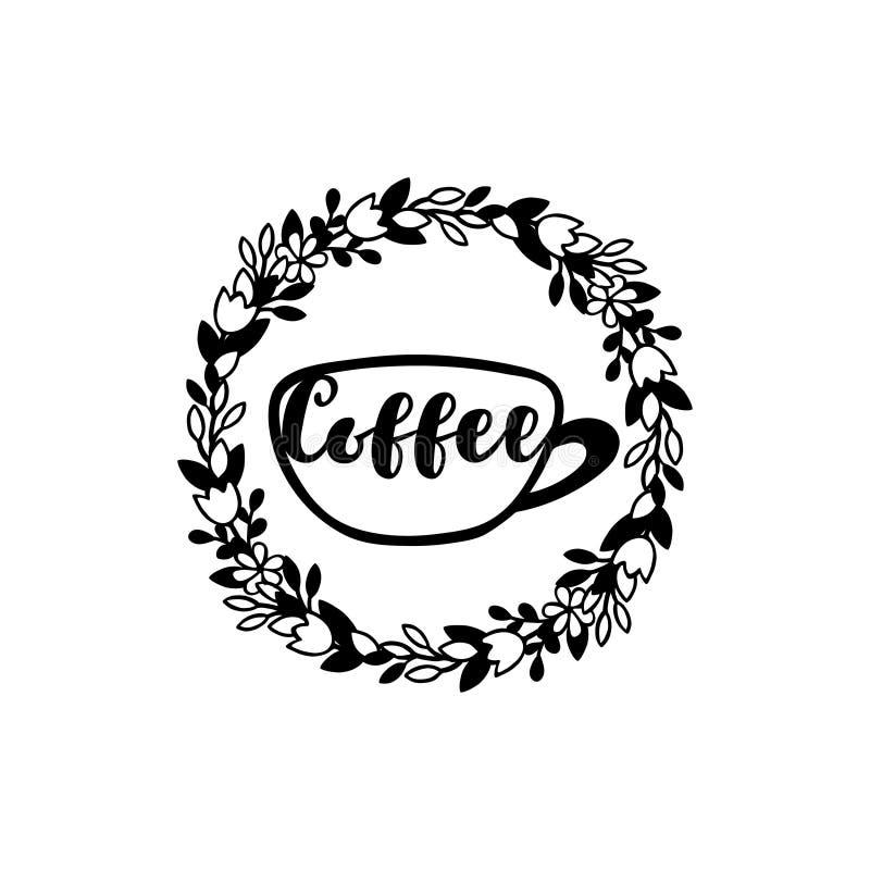 Чашка кофе с венком цветков и надписи иллюстрация штока