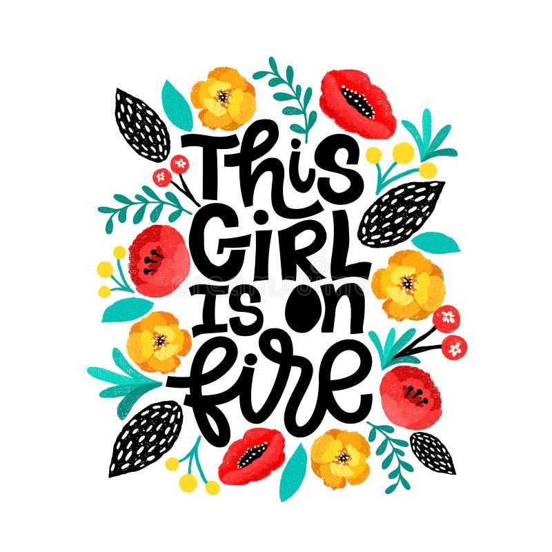 Эта девушка на огне Handdrawn иллюстрация Положительная цитата сделанная внутри Мотивационный лозунг Надпись для футболок, плакат бесплатная иллюстрация