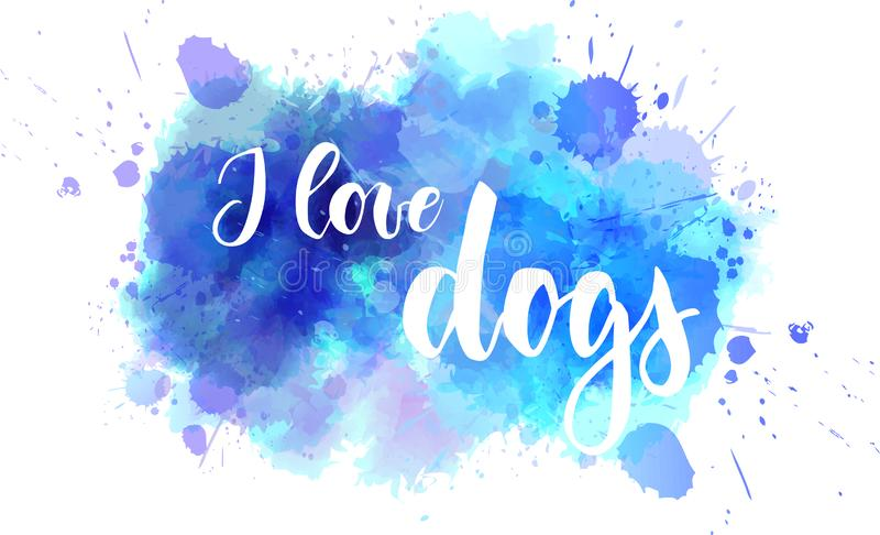 Я люблю собак - рукописной литерности на предпосылке акварели бесплатная иллюстрация