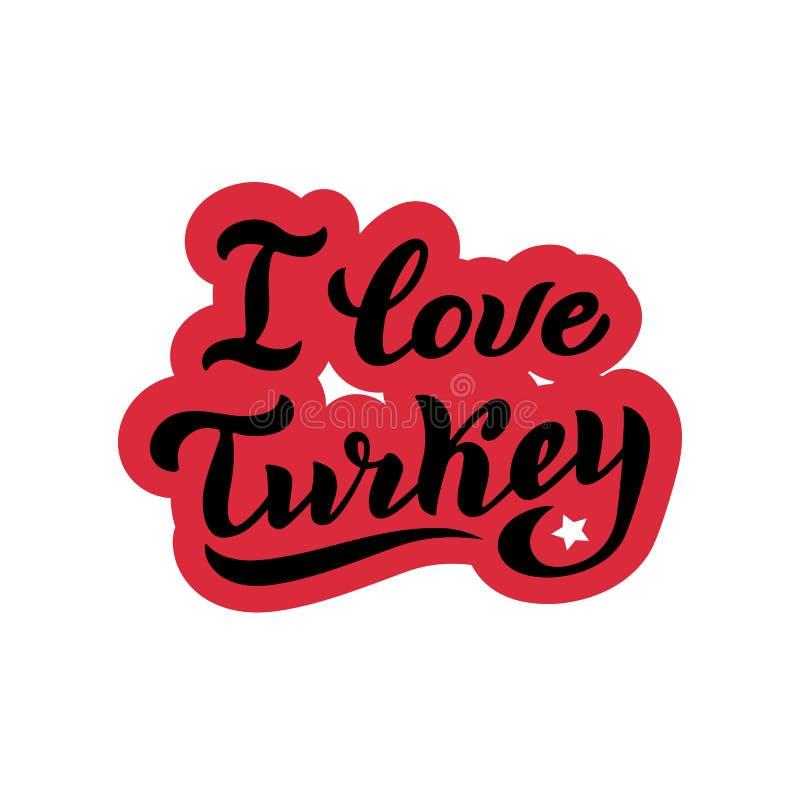 Я люблю стикер оформления Турции Знамя туризма для турецкого агенства путешествия Современный помечая буквами текст для дизайна п иллюстрация штока
